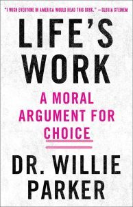 Dr. Willie Parker author Life's Work - A Moral Argument for Choice